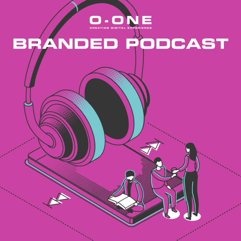 branded podcast o-one